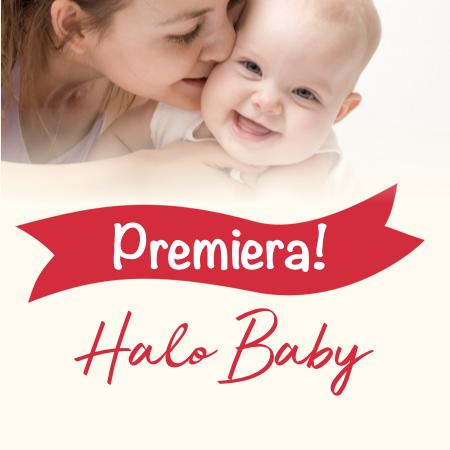 Premiera 2018: linia Halo Baby!