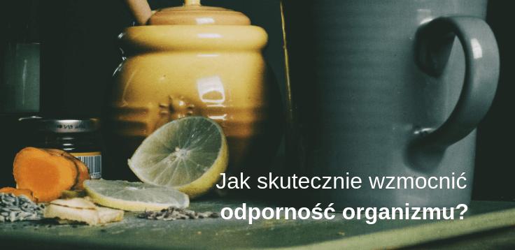 Jak wzmocnić odporność organizmu